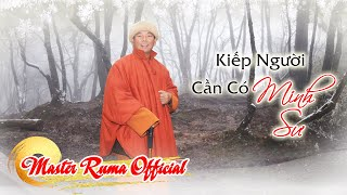 Kiếp Người Cần Có Minh Sư x Master Ruma | Master Ruma Official