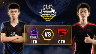 In The Dark vs GTV [Vòng 2] [Ngày 12.05] - Đấu Trường Danh Vọng Series B Mùa 1
