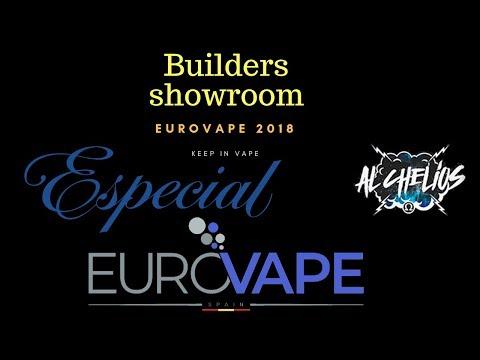Especial Eurovape Alicante 2018 Builders Showroom