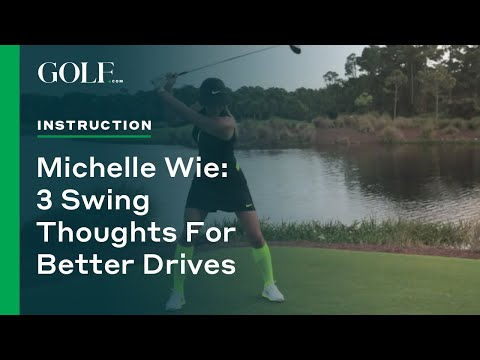 michelle-wie:-3-swing-thoughts-for-better-drives