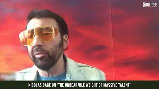 Nicolas Cage on Why He'll Never See The Unbearable Weight of Massive Talent