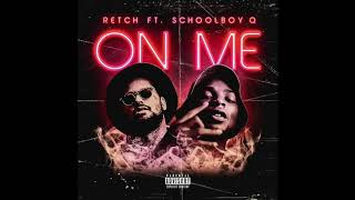 Retch On Me feat. ScHoolboy Q.mp3