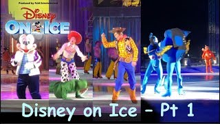 MICKEY & FRIENDS, TOY STORY, and FINDING NEMO & DORY - Disney On Ice 2019 Pt. 1