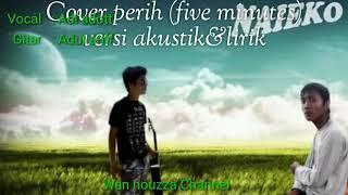 Download lagu Cover Perih (five minutes) versi akustik - plus lirik