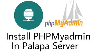 PhpMyadmin in PWS- Download and Install PhpMyadmin In Palapa Web Server