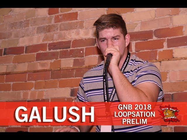 Galush | GNB 2018 | Loopstation - Prelim