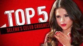 Selena Gomez's Top Celebrity Crushes - Top 5 Fridays