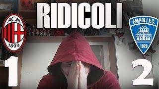 RIDICOLI! • MILAN - EMPOLI 1-2 • DELUSIONE di un TIFOSO ROSSONERO