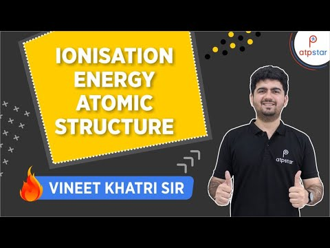 Ionisation Energy in Atomic structure - By Vineet Khatri