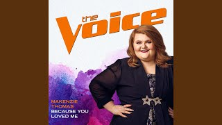 Because You Loved Me (The Voice Performance)