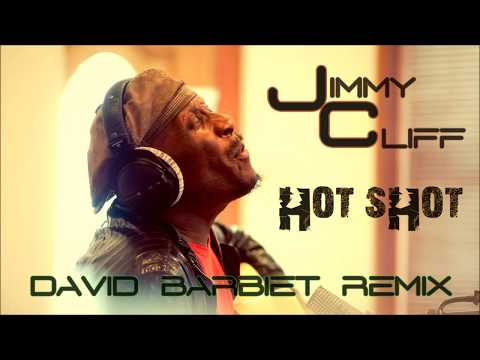 Jimmy Cliff - Hot Shot (David Barbiet Remix)