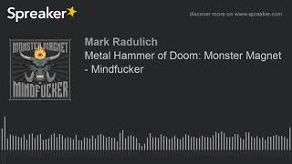 Metal Hammer of Doom: Monster Magnet - Mindfucker