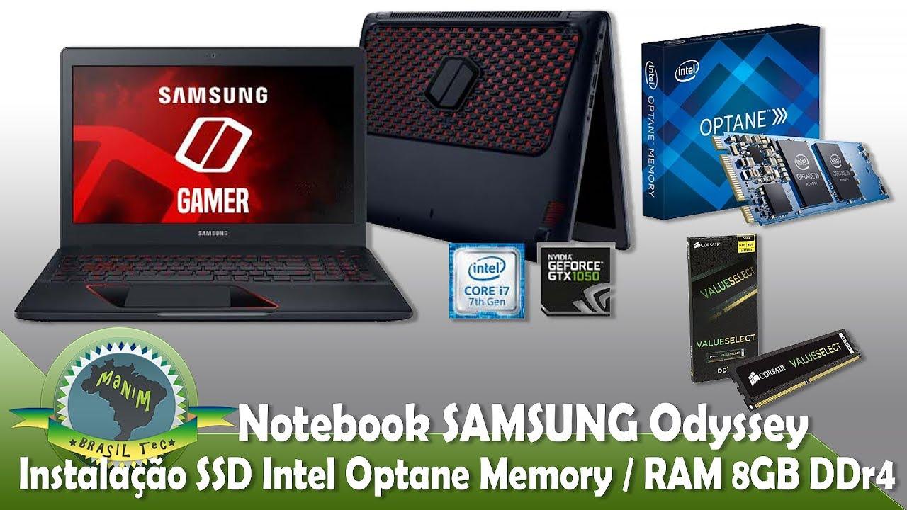 Upgrade Notebook Samsung Odyssey 💻 Instalando RAM 8GB e Intel Optane  Memory 16GB M2 - PC Gamer 2019