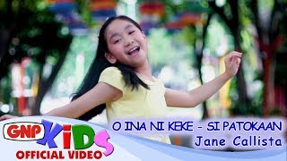 O Ina Ni Keke & Si Patokaan - Jane Callista lagu anak Indonesia