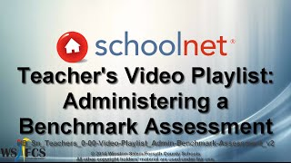 about this video playlist administering a schoolnet benchmark assessment