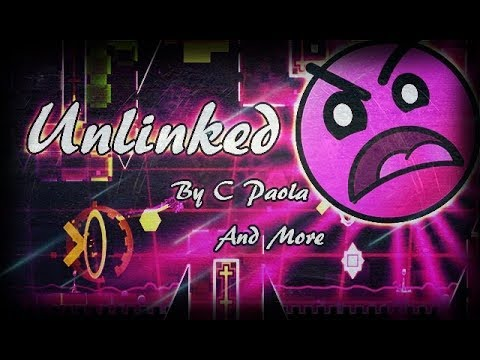 Unlinked Reality By C Paola and More! (EPIC INSANE 9?) - Geometry Dash