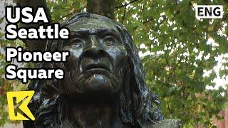 【K】USA Travel-Seattle[미국 여행-시애틀]마지막 추장이 있는 파이어니어 광장/Pioneer Square/Indian/Totem Pole