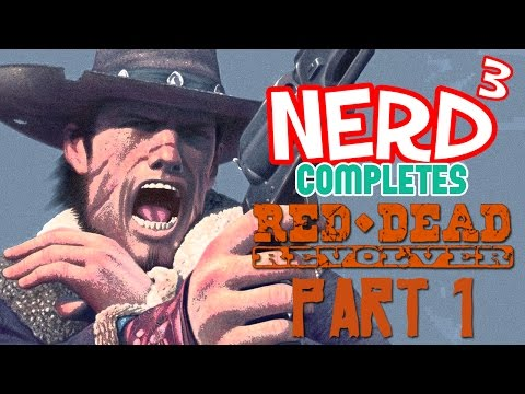 Nerd³ Completes... Red Dead Revolver - 1 - Everything Burns