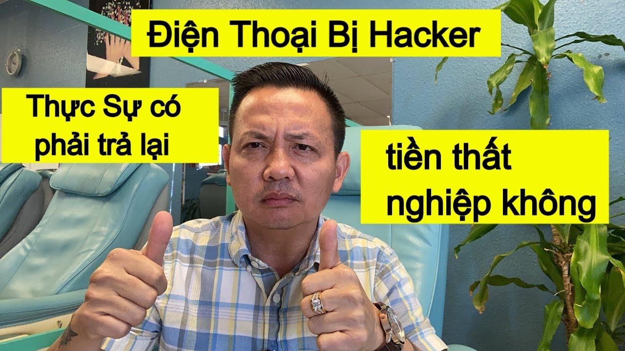 P2: Tiền Thất Nghiệp có phải trả lại không Có Bị Phạt Không Điện Thoại Bị Hacker