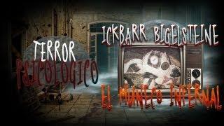 """Terror psicológico - """"Ickbarr Bigelsteine, el muñeco infernal"""""""