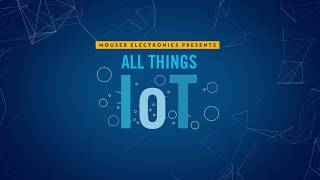 Teaser: All Things IoT | Mouser Electronics