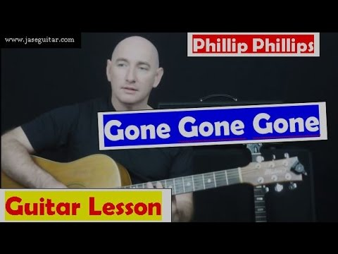 "★ How To Play Gone Gone Gone on Guitar ★ Phillip Phillips ★ ""Gone Gone Gone""""Phillip Phillips"""