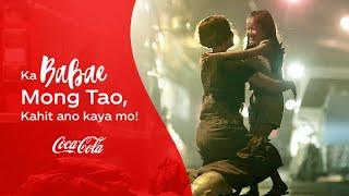 COCA-COLA #KababaeMongTao Kaya Kahit Ano Kaya Mo