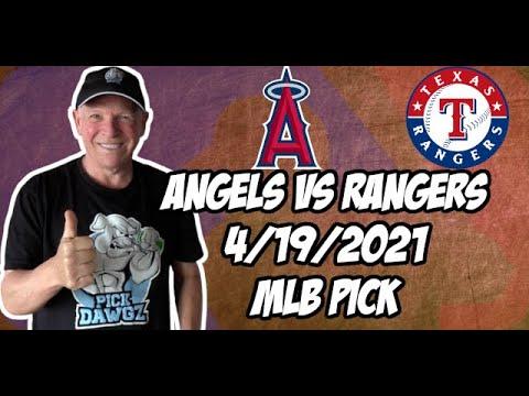 Los Angeles Angels vs Texas Rangers 4/19/21 MLB Pick and Prediction MLB Tips Betting Pick
