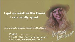 Download Larissa Lambert - Weak (SWV Cover) Lirik & Terjemahan