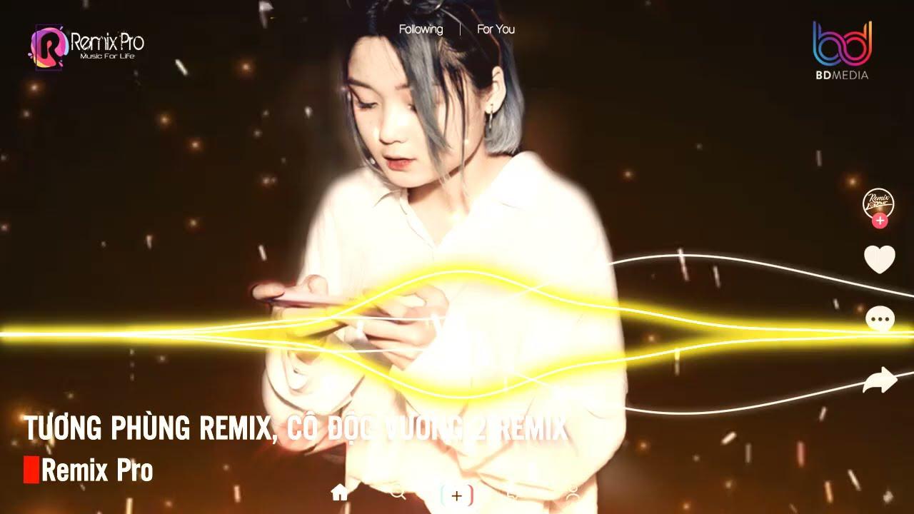 Tương Phùng Remix♪ Cô Độc Vương 2♪Chỉ Là Không Cùng Nhau♪Nonstop Việt Mix♪Tình Yêu Màu Hồng Remix v2