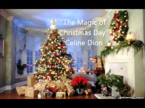 Celine Dion-The Magic of Christmas Day (God Bless Us Everyone) - YouTube