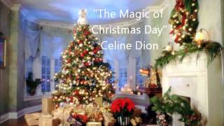 Celine Dion-The Magic of Christmas Day (God Bless Us Everyone)