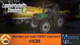 LS17 - Hof Bergmann Reloaded #439 | Werden wir bald FORST machen? | Let's Play [HD]