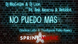 Dj MaGnUm & Dj Lion ft. Ank Neacsu & Antidot - No Puedo Mas | Hudson Leite & Thaellysson Pablo Remix