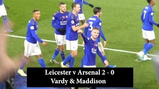 Leicester v Arsenal  2 - 0 Vardy & Maddison Score