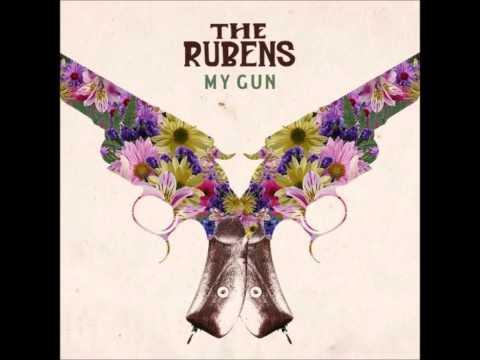The Rubens----My Gun Lyrics HD