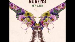 The Rubens----My Gun Lyrics HD
