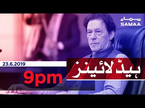 Samaa Headlines - 9PM -23 June 2019