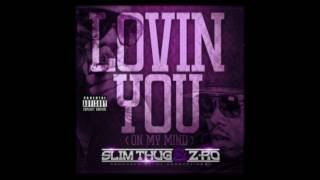Lovin' You (On My Mind)- Slim Thug & Z-Ro (Chopped and Screwed)