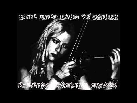 Paul Child Band Vs Eminem - Falling (Fucking Crazy)