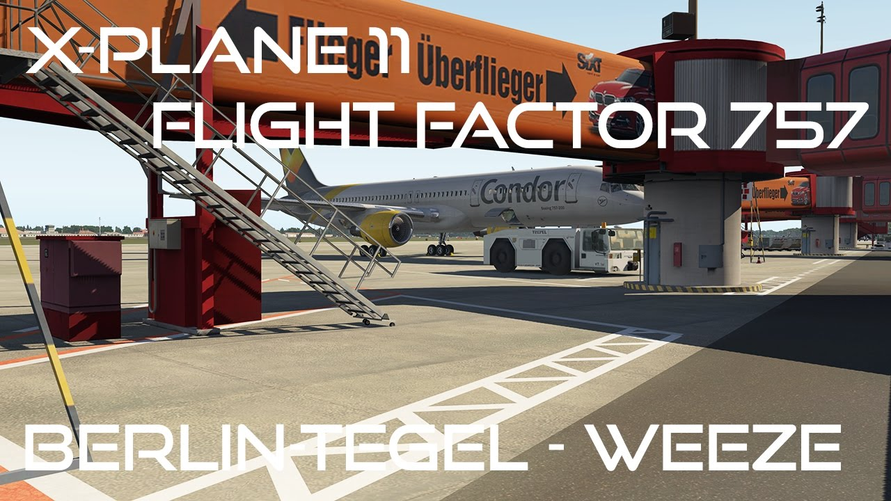 [X-Plane 11/IVAO/Livestream] First Look X-Plane 11: Mit der 757 von Tegel nach Weeze