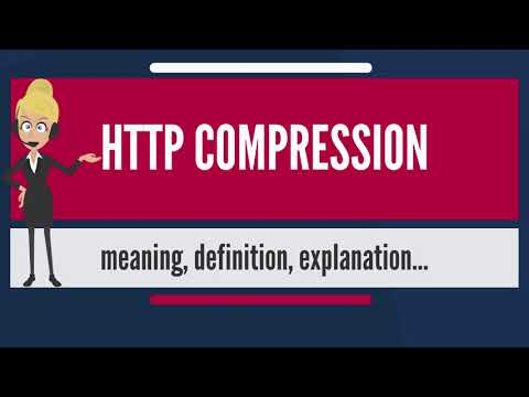 What is HTTP COMPRESSION? What does HTTP COMPRESSION mean? HTTP