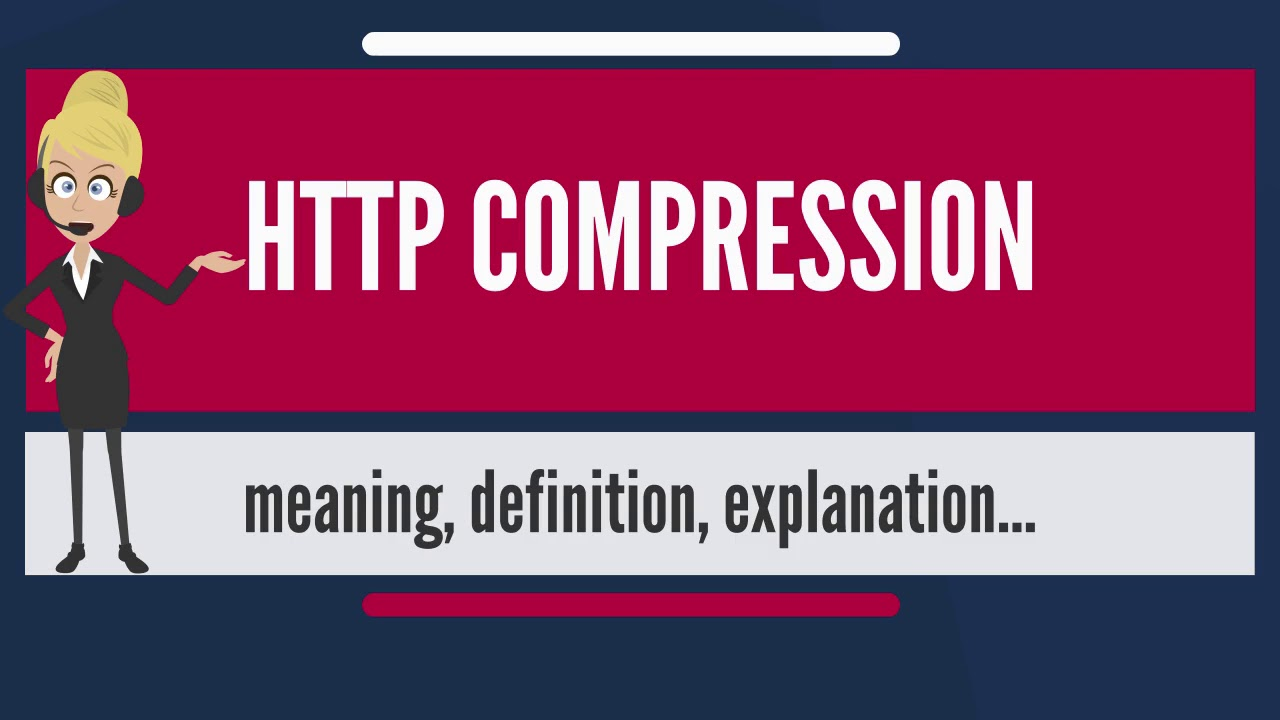 What is HTTP COMPRESSION? What does HTTP COMPRESSION mean? HTTP COMPRESSION  meaning & explanation