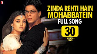 Video Zinda Rehti Hain Mohabbatein - Full Song | Mohabbatein | Shah Rukh Khan | Aishwarya Rai | Lata download MP3, 3GP, MP4, WEBM, AVI, FLV Oktober 2018
