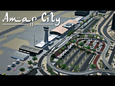 Cities Skylines: Amar City - Part 11 - Airport Design