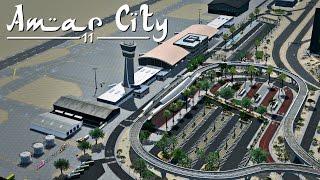 Cities Skylines: Amar City - Part 11 - Airport Design