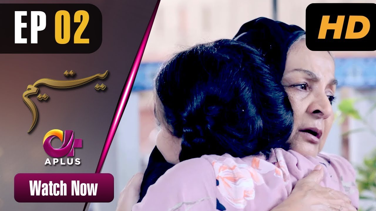 Download Yateem - Episode 2 | Aplus Dramas | Sana Fakhar, Noman Masood, Maira Khan | Pakistani Drama