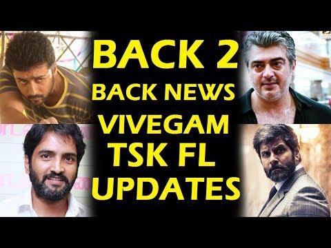 trending-news- -vivegam-tsk-dhruva-natchathiram-updates- -back-2-back-kollywood-updates