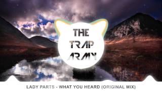 lady parts what you heard original mix