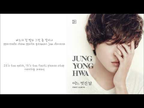 Jung Yong Hwa- 27 Years (One Fine Day) [English Subs + Romanization + Hangul]
